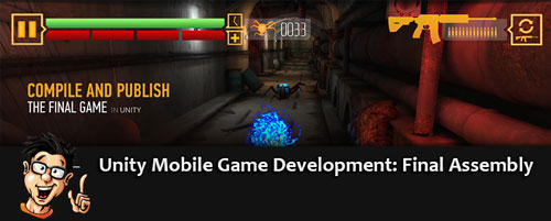 Digital - Tutors - Unity Mobile Game Development: Final Assembly