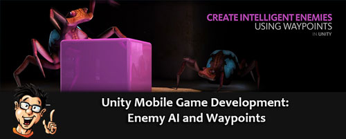Digital - Tutors - Unity Mobile Game Development: Enemy AI and Waypoints