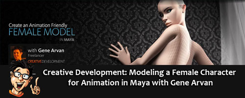 Digital - Tutors - Creative Development: Modeling a Female Character for Animation in Maya with Gene Arvan