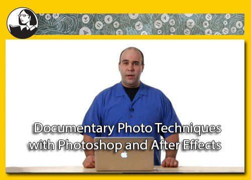 Documentary Photo Techniques with Photoshop and After Effects