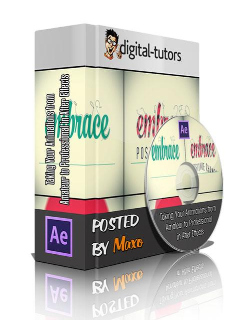 Digital - Tutors: Taking Your Animations from Amateur to Professional in After Effects