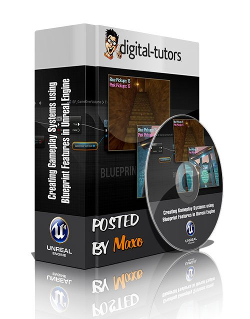 Digital - Tutors: Creating Gameplay Systems using Blueprint Features in Unreal Engine
