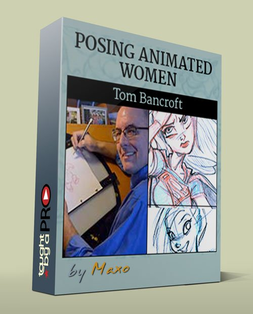 Taught By A Pro - Designing Animated Women with Tom Bancroft