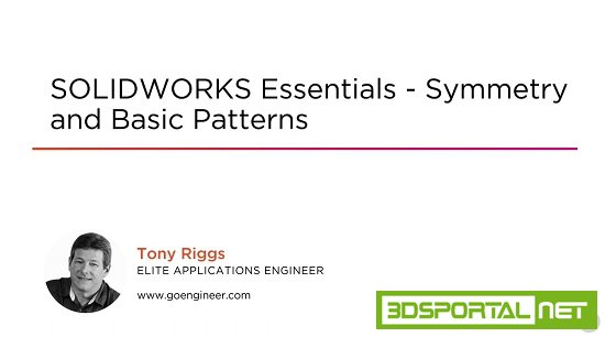 SOLIDWORKS Essentials - Symmetry and Basic Patterns