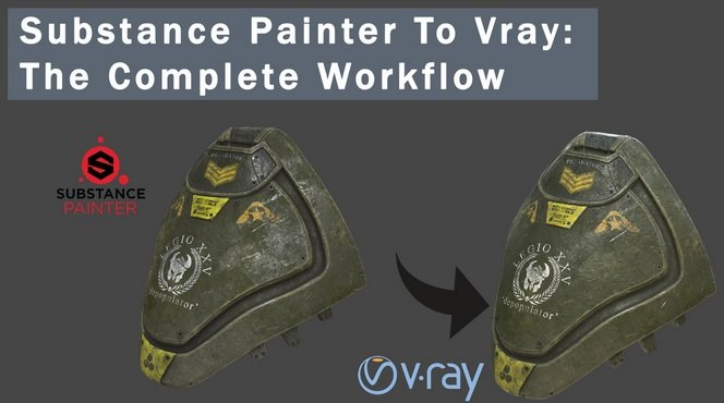 Gumroad – Substance Painter To Vray: The Complete Workflow