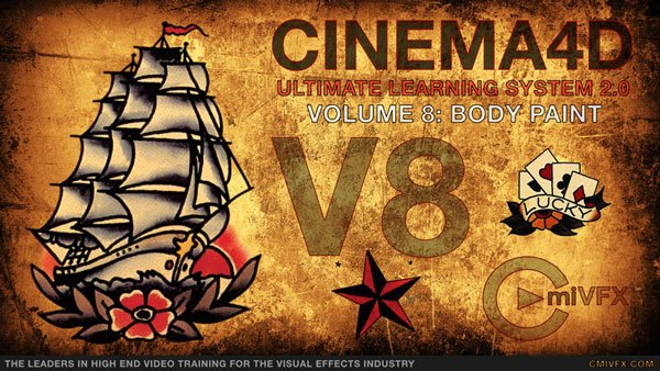 cmiVFX – Cinema 4D Ultimate Learning System 2.0 Volume 8 BodyPaint