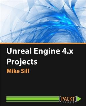 Packt Publishing – Unreal Engine 4.x Projects